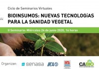 Bioinsumos, nuevas tecnologías para la Sanidad Vegetal (II Seminario)