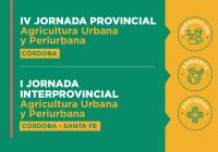 II Jornada Interprovincial & V Jornada Provincial de Agricultura Urbana y Periurbana